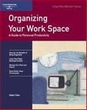 Organizing Your Workspace : A Guide to Personal Productivity, Pollar, Odette, 1560525223