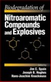 Biodegradation of Nitroaromatic Compounds and Explosives, Spain, Jim C. and Hughes, Joseph B., 1566705223