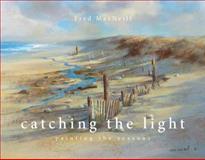 Catching the Light, Fred MacNeill, 161346522X