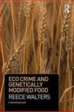 Eco Crime and Genetically Modified Food 9781904385226