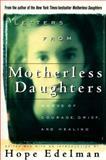 Letters from Motherless Daughters, Hope Edelman, 0385315228