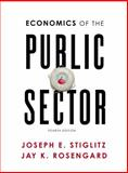 Economics of the Public Sector, Stiglitz, Joseph E. and Rosengard, Jay K., 0393925226
