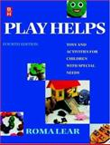 Play Helps : Toys and Activities for Children with Special Needs, Lear, Roma, 0750625228
