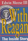 With Reagan, Edwin Meese, 0895265222