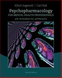 Psychopharmacology for Mental Health Professionals : An Integrative Approach, Ingersoll, R. Elliott and Rak, Carl F., 1285845226