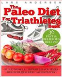 Paleo Diet for Triathletes, Lars Andersen, 1484145224