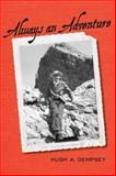 Always an Adventure, Hugh A. Dempsey, 1552385221