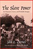 The Slave Power, John Elliott Cairnes, 1570035229