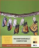 Reconfigurable Computing : The Theory and Practice of FPGA-Based Computation, Hauck, Scott and DeHon, André, 0123705223