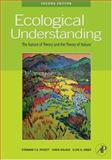 Ecological Understanding : The Nature of Theory and the Theory of Nature, Pickett, Steward T. A. and Kolasa, Jurek, 0125545223