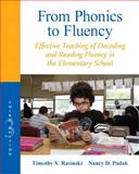 From Phonics to Fluency : Effective Teaching of Decoding and Reading Fluency in the Elementary School, Rasinski, Timothy V. and Padak, Nancy D., 0132855224