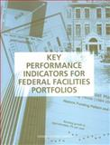 Key Performance Indicators for Federal Facilities Portfolios : Federal Facilities Council Technical Report Number 147, Cable, John H. and Davis, Jocelyn S., 0309095220
