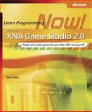 Microsoft XNA Game Studio 2. 0 : Learn Programming Now!, Miles, Rob, 0735625220
