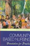 Community Based Nursing : Foundation for Practice, Armentrout, Ginger, 0838515223