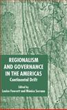 Regionalism and Governance in the Americas : Continental Drift, Fawcett, Louise and Serrano, Monica, 1403945225