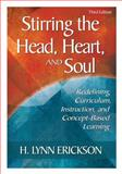 Stirring the Head, Heart, and Soul : Redefining Curriculum, Instruction, and Concept-Based Learning, , 1412925223