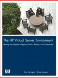 The HP Virtual Server Environment : Making the Adaptive Enterprise Vision a Reality in Your Datacenter, Herington, Dan and Jacquot, Bryan, 0131855220