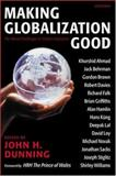 Making Globalization Good : The Moral Challenges of Global Capitalism, , 019927522X