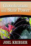 Globalization and State Power : A Reader, Krieger, Joel, 0321245229