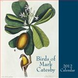 Birds of Mark Catesby : 2012 Calendar, , 0615515223