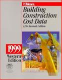 Building Construction Cost Data : 1999 Western Edition, Means, R. S., Staff, 0876295227