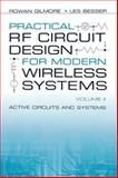Practical RF Circuit Design for Modern Wireless Systems : Active Circuits and Systems, Gilmore, Rowan and Besser, Les, 1580535224