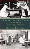 Adversity the Spur, Marian Tidswell, 1847485227