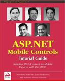 ASP.NET Mobile Controls, Costas Hadjisotiriou and Srinivasa Sivakumar, 1861005229