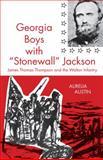 Georgia Boys with Stonewall Jackson, Aurelia Austin, 0820335231