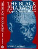 The Black Pharaohs : Egypt's Nubian Rulers, Morkot, Robert G., 0948695234