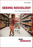 Seeing Sociology : An Introduction, Ferrante, Joan, 1133935230