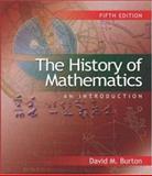 The History of Mathematics : An Introduction, Burton, David M., 0072885238