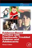 Evidence-Based Practice with Emotionally Troubled Children and Adolescents, Glicken, Morley D., 0123745233