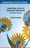Transitional Justice in Established Democracies : A Political Theory, Winter, Stephen, 0230285236
