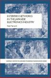 Interfirm Networks in the Japanese Electronics Industry, Paprzycki, Ralph, 0415655234