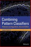 Combining Pattern Classifiers : Methods and Algorithms, Kuncheva, Ludmila I., 1118315235