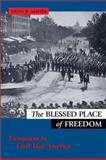 The Blessed Place of Freedom, Dean B. Mahin, 1574885235