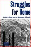 Struggles for Home : Violence, Hope and the Movement of People, Jansen, Stef, 1845455231