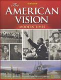 The American Vision : Modern Times, Glencoe McGraw-Hill Staff, 0078745233