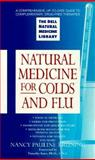 Natural Medicine for Colds and Flu, Nancy Pauline Bruning, 044022523X