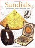 Sundials : An Illustrated History of Portable Dials, Higton, Hester, 0856675237