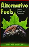 Alternative Fuels : Emissions, Economics and Performance, Maxwell, Timothy T. and Jones, Jesse C., 1560915234