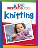 Kids! Picture Yourself Knitting, maranGraphics Development Group, 1598635239