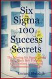 Six Sigma 100 Success Secrets - the Missing Six Sigma Green Belt, Black Belt Training, Certification, Design and Implementation Guide, Blokdijk, Gerard, 0980485231