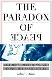 The Paradox of Peace : Leaders, Decisions, and Conflict Resolution, Orme, John and Orme, John David, 1403965234