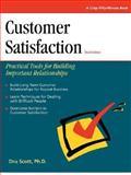 Customer Satisfaction : Practical Tools for Building Important Relationships, Scott, Dru, 1560525231