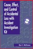 Cause, Effect and Control of Accidental Loss with Accident Investigation Kit, McKinnon, Ronald I., 1566705231
