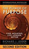 The Power of Purpose, Richard J. Leider, 1605095230
