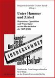 Unter Hammer und Zirkel : Repression, Opposition und Widerstand an den Hochschulen der SBZ/DDR, Jochen Staadt, Benjamin Schröder, 3631605234