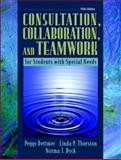 Consultation, Collaboration, and Teamwork for Students with Special Needs, Dettmer, Peggy J. and Thurston, Linda P., 0205435238
